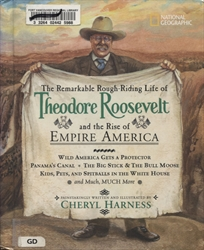 Remarkable Rough-Riding Life of Theodore Roosevelt