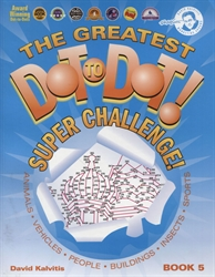Greatest Dot-to-Dot Super Challenge!  Book 5