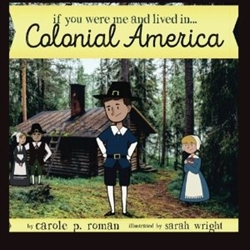 If You Were Me and Lived in... Colonial America