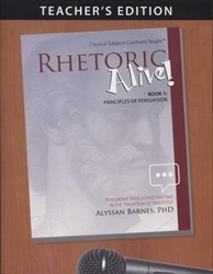 Rhetoric Alive Book 1 - Teacher's Edition