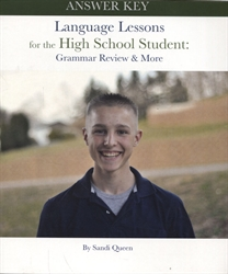 Language Lessons for the High School Student Grammar Review & More - Answer Key