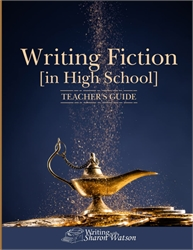 Writing Fiction [In High School] - Teacher's Guide