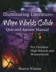 Illuminating Literature: When Worlds Collide - Quiz and Answer Manual