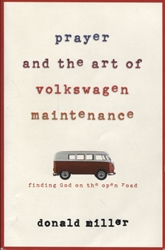Prayer and the Art of Volkswagen Maintenance