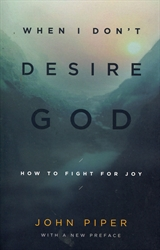 When I Don't Desire God