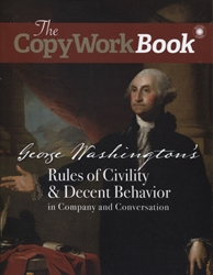 CopyWorkBook: George Washington's Rules of Civility & Decent Behavior