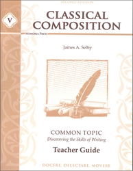 Classical Composition Book V - Teacher Guide