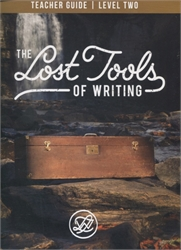 Lost Tools of Writing Level 2 - Teacher Manual