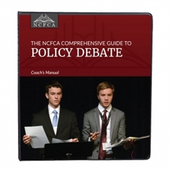 NCFCA Comprehensive Guide to Policy Debate - Coach's Manual