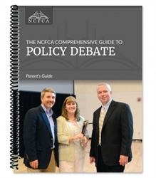 NCFCA Comprehensive Guide to Policy Debate - Parent's Guide