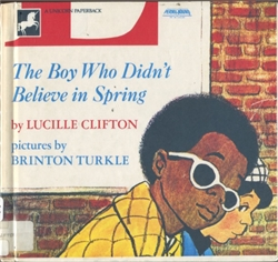Boy Who Didn't Believe in Spring (Library Rebind)