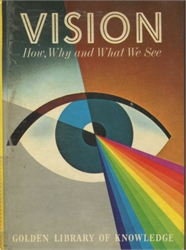 Vision: How, Why and What We See