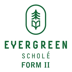Evergreen Schole Form II