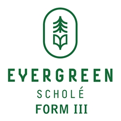 Evergreen Schole Form III