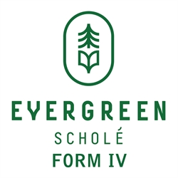 Evergreen Schole Form IV