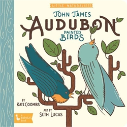 Little Naturalists: John James Audobon Painted Birds