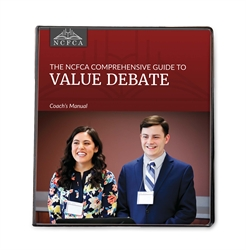 NCFCA Comprehensive Guide to Value Debate - Coach's Manual