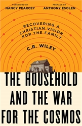 Household and the War for the Cosmos