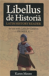 Latin for Children Primer A - History Reader