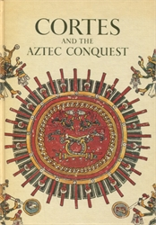 Cortes and the Aztec Conquest