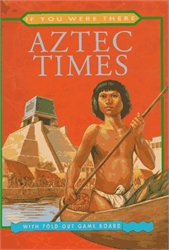 If You Were There: Aztec Times