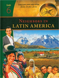 Christian Light Social Studies - Grade 6 Neighbors in Latin America