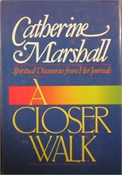 Closer Walk: Spiritual Discoveries from Her Journals