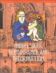 Middle Ages, Renaissance and Reformation - Home Teacher Manual