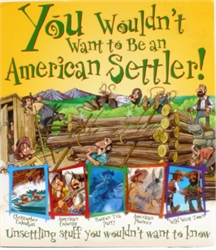 You Wouldn't Want to Be an American Settler!