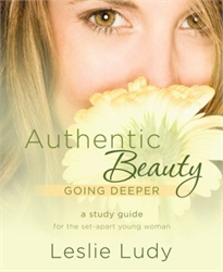 Authentic Beauty - Going Deeper Study Guide