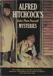 Alfred Hitchcock's Solve-Them-Yourself Mysteries