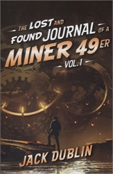 Lost and Found Journal of a Miner 49er Vol. 1