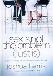 Sex Is Not the Problem (Lust Is)
