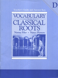 Vocabulary From Classical Roots D - Teacher Edition